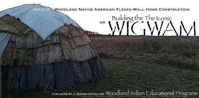 Native American Indian Woodland Bark Wigwam Wikiup Lodge How To